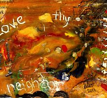 Love Thy Neighbor by © Angela L Walker