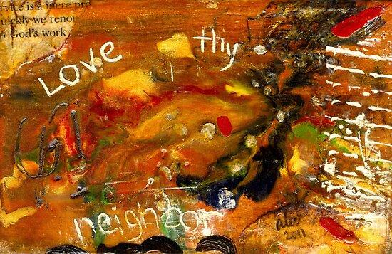 Love Thy Neighbor by © Angela L Walker
