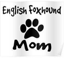 English Foxhound Mom Poster