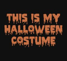 This Is My Halloween Costume by FunniestSayings