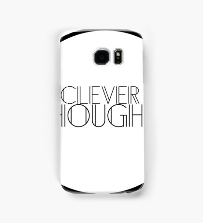 Clever Thoughts Samsung Galaxy Case/Skin