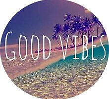 Good Vibes  by Burstonco