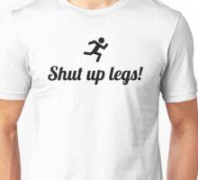 Shut up legs! Runner Unisex T-Shirt