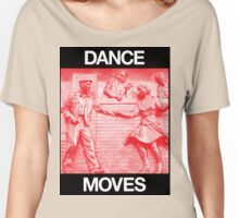 Dance Moves Women's Relaxed Fit T-Shirt
