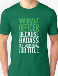Fun 'Warrant Officer because Badass Isn't an Official Job Title' Tshirt, Accessories and Gifts T-Shirt