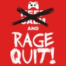 RAGE QUIT! The Xbox Version by Salonga