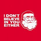 Disbelieving Santa - Funny Christmas Shirt by BootsBoots