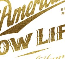 American Low Life Gold Foil Sticker