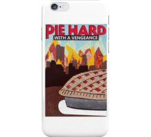 Pie Hard iPhone Case/Skin