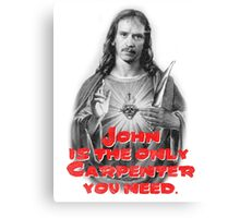 John is the only Carpenter you need. Canvas Print