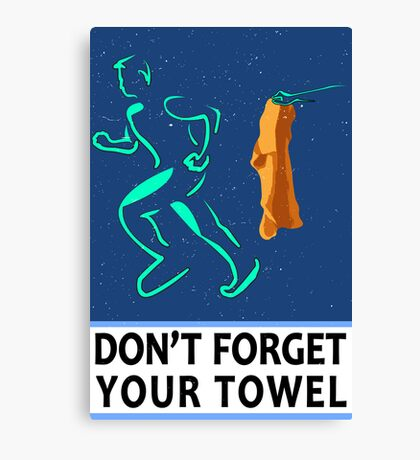 Don't Forget Your Towel TRAVEL POSTER Canvas Print