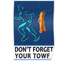 Don't Forget Your Towel TRAVEL POSTER Poster