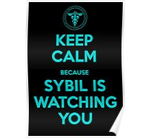 Keep Calm because Sybil is watching you Poster