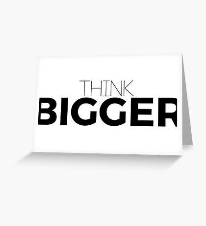 Think Bigger Greeting Card