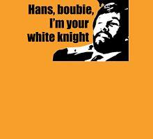 Die Hard: Hans, boubie, I'm your white knight T-Shirt