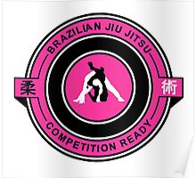 Brazilian Jiu Jitsu Competition Ready Triangle Choke Pink  Poster