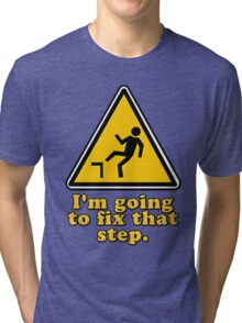 I'm Going To Fix That Step Tri-blend T-Shirt