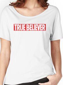 True Believer Women's Relaxed Fit T-Shirt