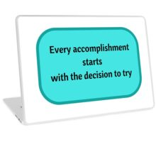 Every accomplishment starts with the decision to try Laptop Skin