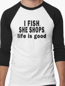 I Fish. She Shops. Life is Good Men's Baseball ¾ T-Shirt