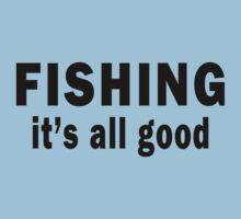 Fishing. It's all Good  Kids Clothes