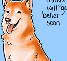 """Things Will Get Better Soon"" Pup Sticker"