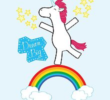 Dream Big - Happy Unicorn by heatherwallace