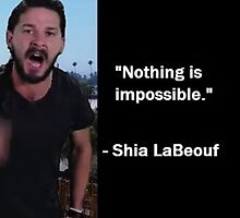 Shia LaBeouf - Nothing Is Impossible by Lutubert