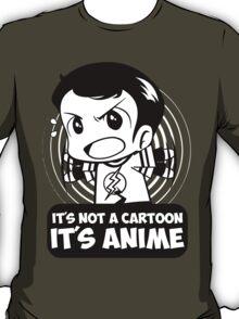 It's Not A Cartoon, It's Anime T-Shirt