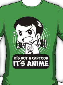 It's Not A Cartoon, It's Anime T-Shirt