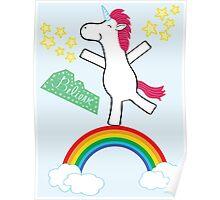 Believe - Happy Unicorn Poster