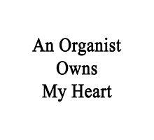 An Organist Owns My Heart  by supernova23