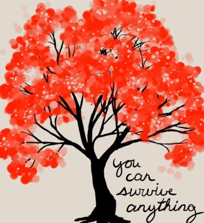 """""""You Can Survive Anything"""" Tree Sticker"""