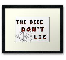 Dice Don't Lie - Gamer Geeks Framed Print