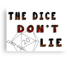 Dice Don't Lie - Gamer Geeks Canvas Print