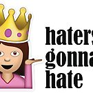 Sassy Girl Emoji - Haters Gonna Hate by redcow