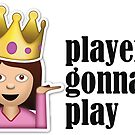 Sassy Girl Emoji - Players Gonna Play by redcow