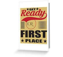 Get ready for first place. Greeting Card