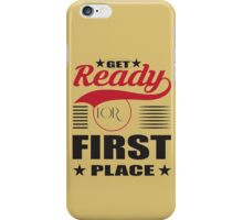 Get ready for first place. iPhone Case/Skin