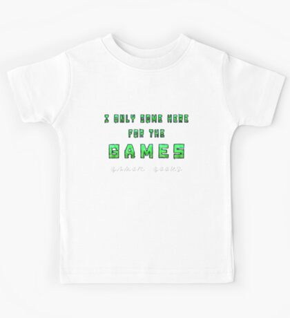 Only the Games - Gamer Geeks Kids Tee