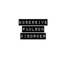 Obsessive Paulson Disorder by theenamegame