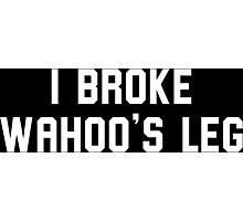 I BROKE WAHOO'S LEG Photographic Print