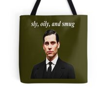 Sly, Oily, and Smug (White Text) Tote Bag