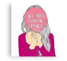 No One's Opinion Defines You Canvas Print