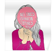 No One's Opinion Defines You Poster