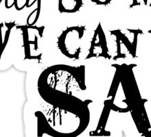 After All, Only So Much We Can Say Sticker