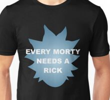 Every Morty Needs A Rick Unisex T-Shirt