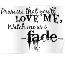Watch Me As I Fade  Poster