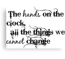 All The Things We Cannot Change Canvas Print