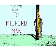 You can always tell a Milford Man! Photographic Print